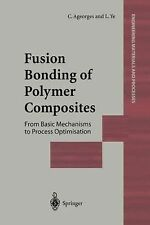 Fusion Bonding of Polymer Composites by C. Ageorges and L. Ye (2012, Paperback)