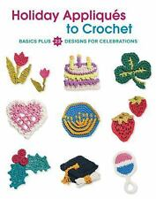 Holiday Appliques to Crochet: Basics Plus 23 Designs for Celebrations, Burger, D