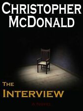 The Interview by Christopher McDonald (2014, Hardcover)