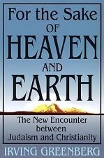 August, 2004, For The Sake Of Heaven And Earth: The New Encounter Between Judais