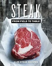 The Steak : From Field to Table by Marcus Polman (2013, Hardcover)