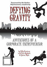 Defying Gravity: Adventures of a Corporate Entrepreneur, By Gideon Hyde, Peter S