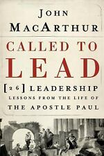 Called to Lead : 26 Leadership Lessons from the Life of the Apostle Paul by...