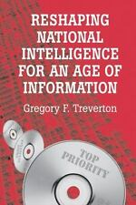 Reshaping National Intelligence for an Age of Information (RAND Studies in Poli