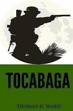 Tocabaga by Thomas Ward (2013, Paperback)