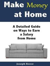 Make Money at Home : A Detailed Guide on Ways to Earn a Salary from Home by...