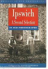 Ipswich in Old Photographs: A 2nd Selection. Local History/Nostalgia. Suffolk.