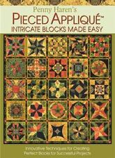 Penny Haren's Pieced Applique Intricate Blocks Made Easy : Innovative...