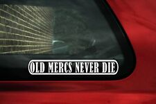 2x OLD MERCS  NEVER DIE stickers. For Mercedes 190e 16v
