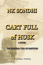 Cart Full of Husk : A Novel about the Partition of India by N. K. Sondhi...