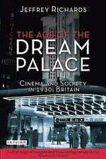 The Age of the Dream Palace: Cinema and Society in 1930s Britain, Richards, Jeff