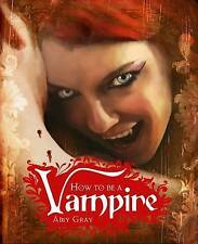 How to be a Vampire by Amy Gray (Hardback, 2009)