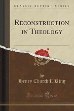 Reconstruction in Theology (Classic Reprint) by King, Henry Churchill -Paperback