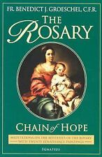 The Rosary: Chain of Hope (Meditations on the Mysteries of the Rosary with Twent