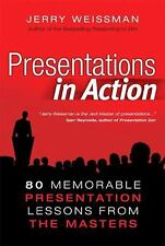 Presentations in Action: 80 Memorable Presentation Lessons from the Ma-ExLibrary