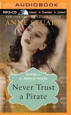 Scandal at the House of Russell: Never Trust a Pirate 2 by Anne Stuart (2015,...