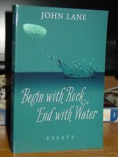 Begin with Rock, End with Water, Essays by John Lane, Nature Rivers Chattooga