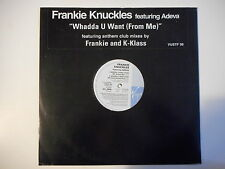 "FRANKIE KNUCKLES feat. ADEVA : WHADDA U WANT (FROM ME) K-KLASS MIX ► Maxi 12"" ◄"