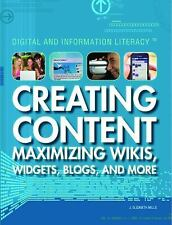 Creating Content: Maximizing Wikis, Widgets, Blogs, and More (Digital and Inform