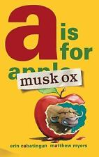Musk Ox: A Is for Musk Ox 1 by Erin Cabatingan (2012, Hardcover)