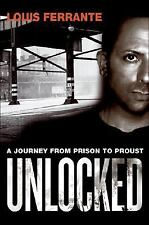 Unlocked: A Journey from Prison to Proust, Ferrante, Louis, Good Condition, Book