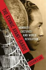 NEW - The Ethnic Avant-Garde: Minority Cultures and World Revolution
