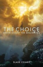 The Choice: Death Is Just the Beginning by Combs, Slade -Paperback