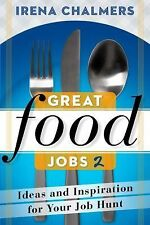 Great Food Jobs 2 : Ideas and Inspiration for Your Job Hunt by Irena Chalmers...