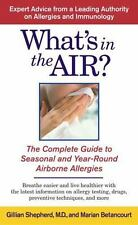 What's in the Air?: The Complete Guide to Seasonal and Year-Round Airborne Aller