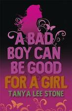 A Bad Boy Can be Good for a Girl by Tanya Lee Stone (Paperback, 2008)