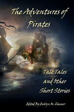The Adventures of Pirates : Tall Tales and Other Short Stories (2015, Paperback)