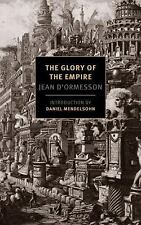 The Glory of the Empire : A Novel, a History by Jean D'Ormesson (2016,...
