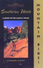Mountain Bike! Southern Utah: A Guide to the Classic Trails, Michael McCoy, Good
