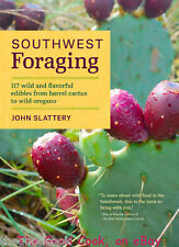 Southwest Foraging 117 Wild Edibles Food Foraging A-Z Color Pics Guide Book New