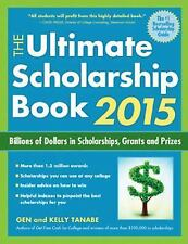The Ultimate Scholarship Book 2015: Billions of Dollars in Scholarships, Grants