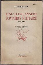 Vingt-cinq années d'Aviation Militaire -La guerre aérienne – 1939-1940 J.Hébrard