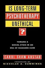 Is Long-Term Psychotherapy Unethical: Toward a Social Ethic in an Era of Managed