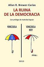 La Ruina de la Democracia by Allan R. Brewer-Carias (2015, Paperback)