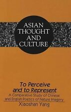 To Perceive and to Represent: A Comparative Study of Chinese and English Poetics