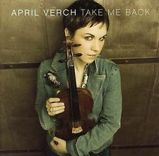 Take Me Back by APRIL VERCH--MUSIC CD--LIKE NEW--FREE SHIPPING