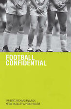 Football Confidential: Bk.1, Ian Bent, etc., McIlroy, Kevin Mousley, Peter Walsh