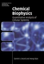 Chemical Biophysics : Quantitative Analysis of Cellular Systems by Hong Qian...