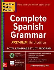 Practice Makes Perfect Complete Spanish Grammar by Gilda Nissenberg (2016,...