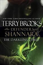 The Defenders of Shannara Ser.: The Darkling Child 2 by Terry Brooks (2015, Hard