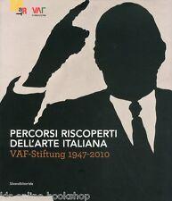 Percorsi Riscoperti dell'Arte Italiana Vaf-Stiftung 1947-2010 - Silvana Ed.2011