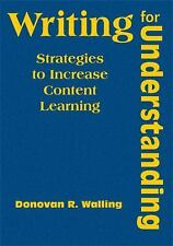 Writing for Understanding: Strategies to Increase Content Learning-ExLibrary