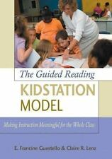 The Guided Reading Kidstation Model: Making Instruction Meaningful for the Whole
