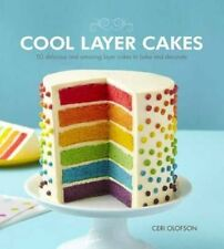 Cool Layer Cakes: 50 Delicious and Amazing Layer Cakes to Bake and Decorate...