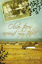 Olive Trees Around My Table: Growing Up Lebanese in the Old South Africa, Yazbek