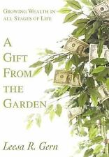 A Gift from the Garden : Growing Wealth in all Stages of Life by Leesa Gern...